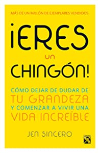 ¡Eres un chingón! (Spanish Edition)