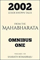 2002 Lesser Known Tales From The Mahabharata: Omnibus One: Volumes 1-10 Kindle Edition