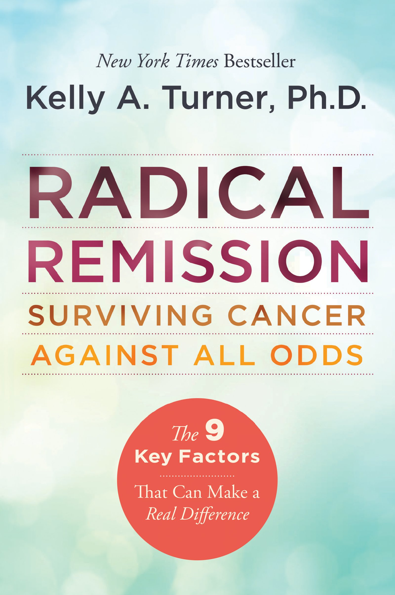 Radical Remission  Surviving Cancer Against All Odds  English Edition