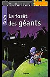La forêt des géants: une histoire pour les enfants de 8 à 10 ans (TireLire t. 20)