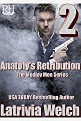 Anatoly's Retribution: Book Two (The Medlov Men Series 6) Kindle Edition