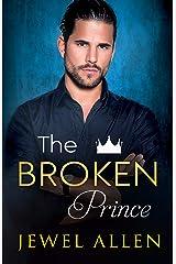 The Broken Prince (Royal Billionaires of Mondragón Book 3) Kindle Edition
