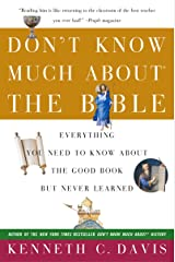 Don't Know Much About the Bible: Everything You Need to Know About the Good Book but Never Learned (Don't Know Much About Series) Kindle Edition