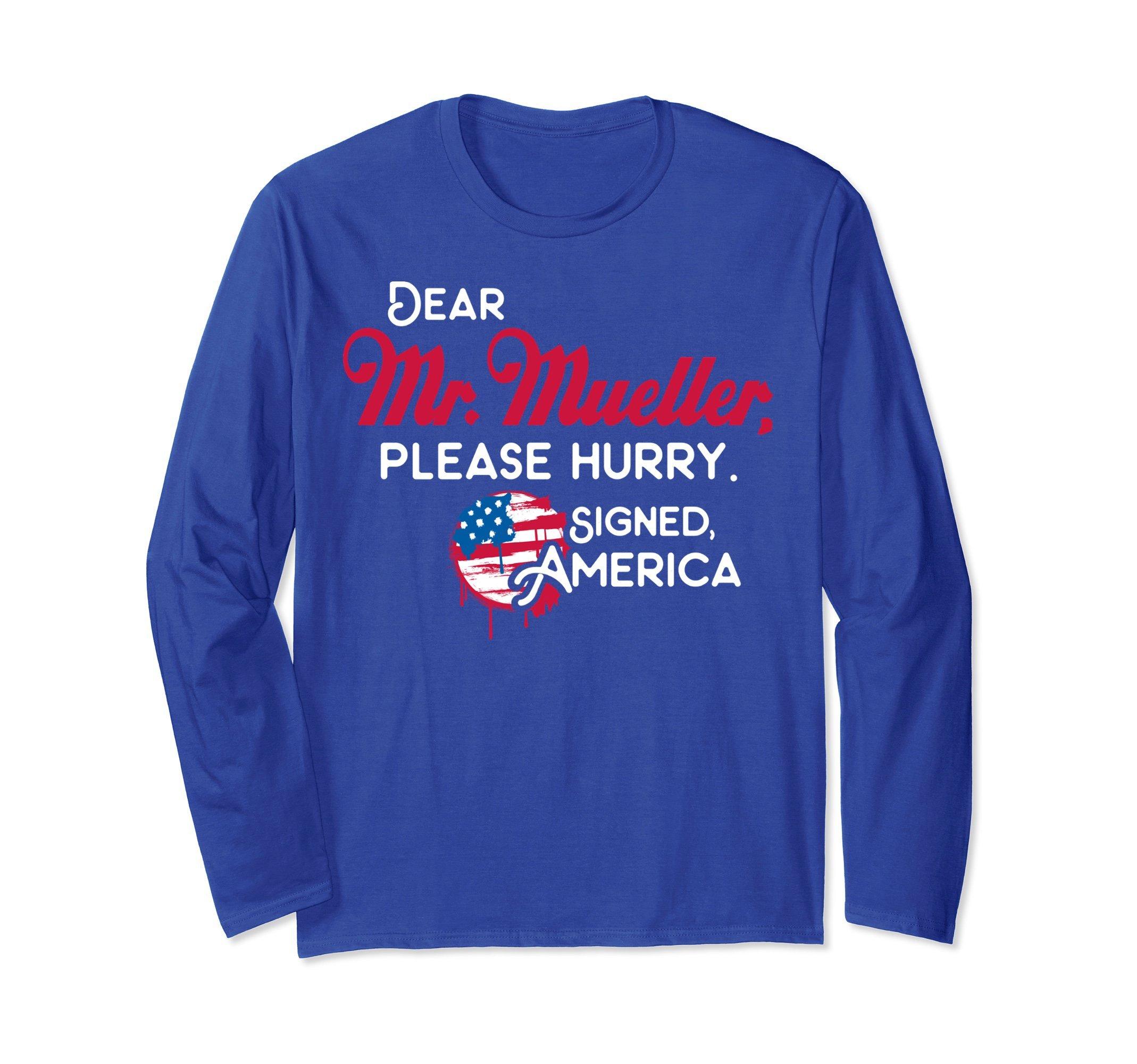 Shop Dear Mr Mueller Please Hurry Shirts