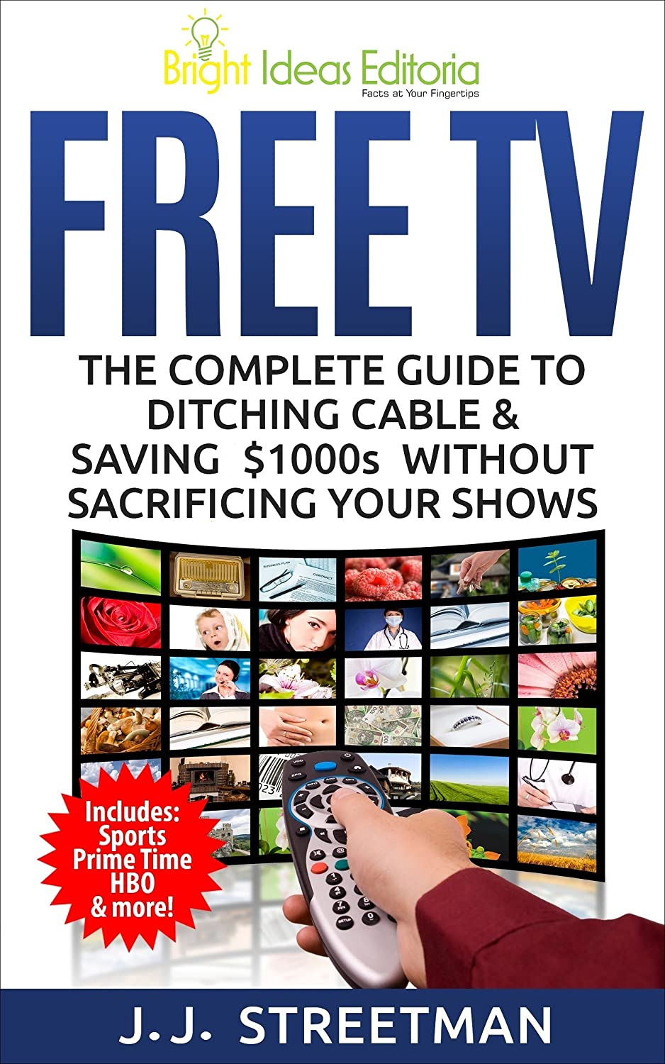 FREE TV: The Complete Guide to Ditching Cable & Saving $1000s ...