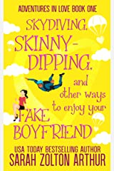 Skydiving, Skinny-Dipping & Other Ways to Enjoy Your Fake Boyfriend (Adventures in Love Book 1) Kindle Edition