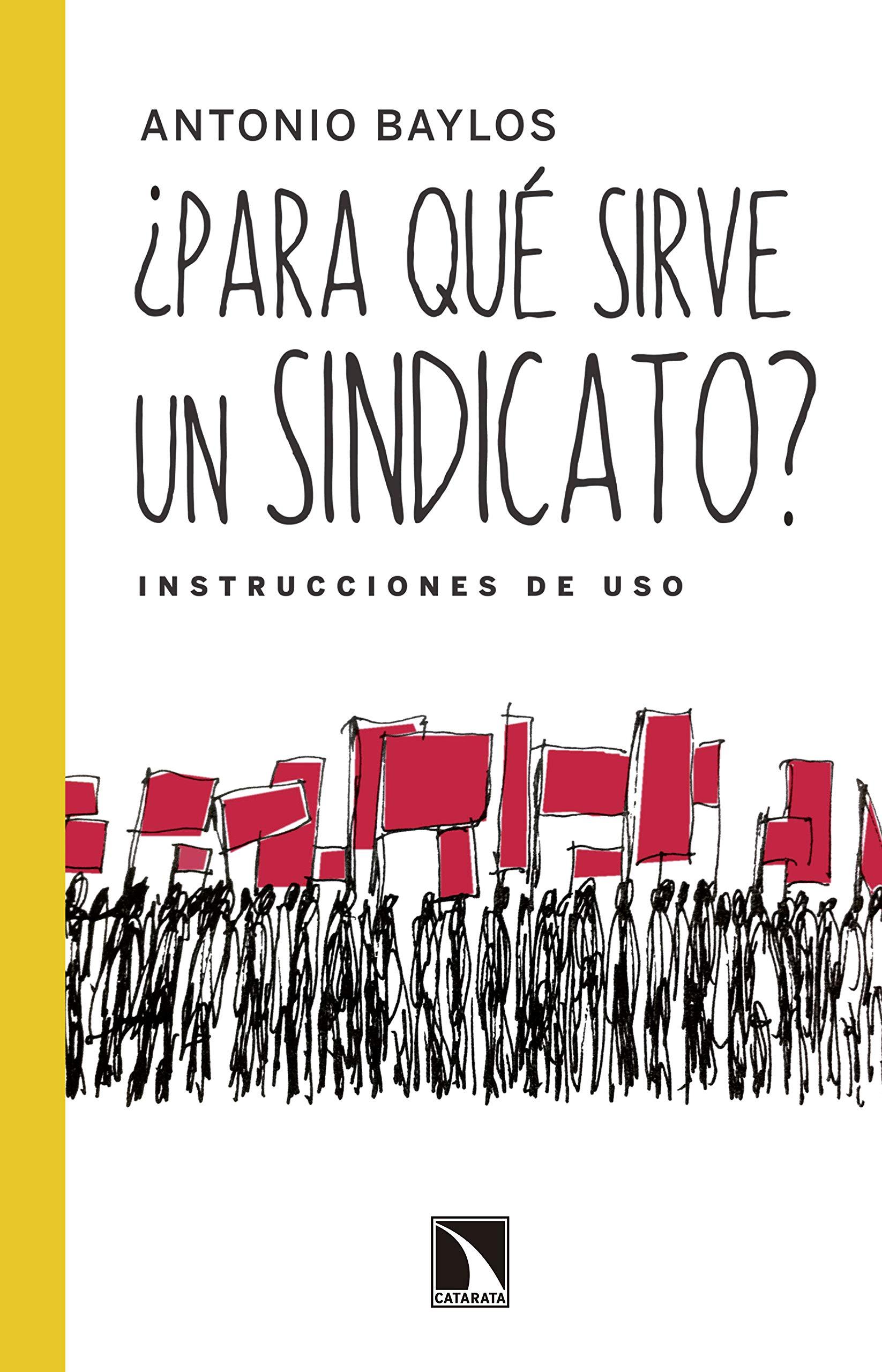 ¿Para qué sirve un sindicato?: Instrucciones de uso (Mayor nº 400)