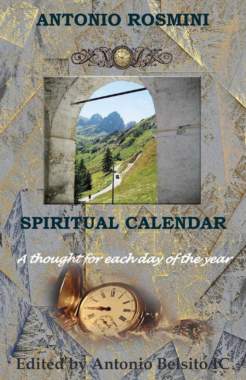 Download Spiritual Calendar: The Writings of Blessed Antonio Rosmini (Writtings of Blessed Antonio Rosmini) ebook