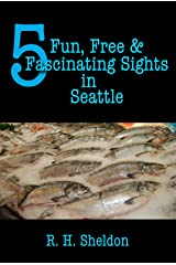 5 Fun, Free & Fascinating Sights in Seattle (5-Spot ebook travel series) Kindle Edition