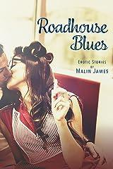 Roadhouse Blues: Erotic Fiction Kindle Edition