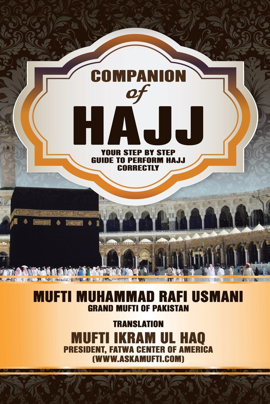 companion of hajj your step by step guide to perform hajj correctly rh amazon com All the Steps of Hajj Hajj Guide Maps