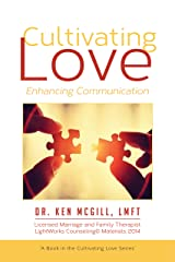Cultivating Love: Enhancing Communication Kindle Edition
