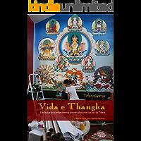 Vida e Thangka: Em busca do conhecimento através das artes sacras do Tibete