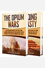Opium Wars: A Captivating Guide to the First and Second Opium War and the History of the Qing Dynasty Kindle Edition