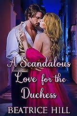 A Scandalous Love for the Duchess: A Regency Historical Romance Novel Kindle Edition
