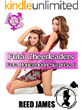 Futa Cheerleaders (Futa Honeymoon Surprise 6)