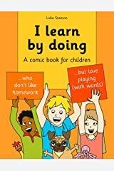 I learn by doing: A comic book for children Kindle Edition
