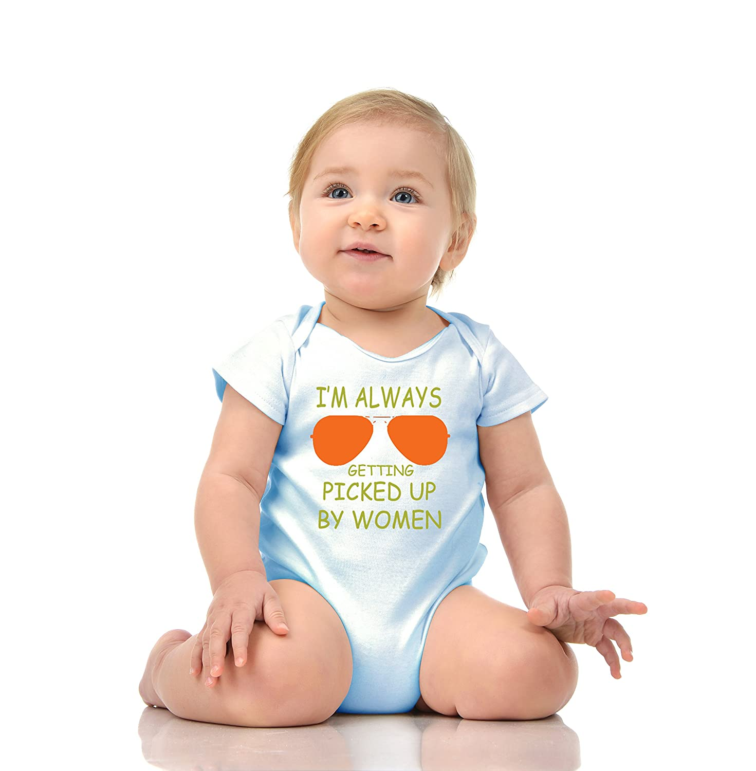 I Always GET Picked UP by A Women Funny Baby Romper Onesie Unisex Warpped and Protected with A Clear Poly Bag