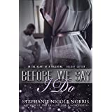 Before We Say I Do (In The Heart of A Valentine Book 9)