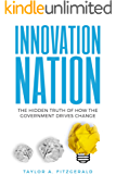 Innovation Nation: The Hidden Truth of How the Government Drives Change