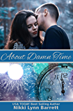 About Damn Time (Life Won't Wait Book 3)