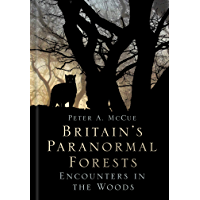 Britain's Paranormal Forests: Encounters in the Woods