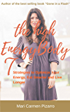 The High Energy Body: 7 Strategies to Optimize Your Energy, Eat Smarter and Live Longer