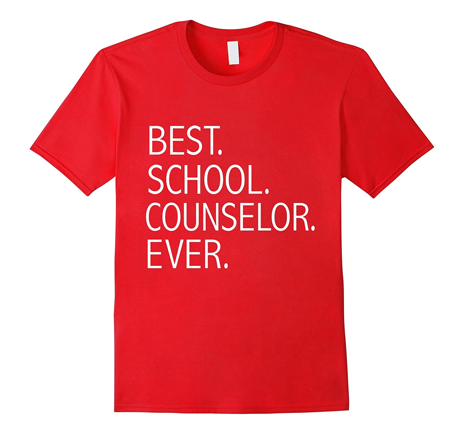 Best School Counselor Ever Funny T-shirt Guidance Counselor-CL
