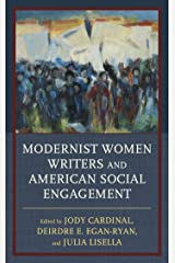 Modernist Women Writers and American Social Engagement (Innovation and Activism in American Women's Writing) Kindle Edition