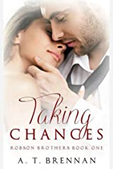 Taking Chances (Robson Brothers Book 1) Kindle Edition