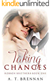 Taking Chances (Robson Brothers Book 1)