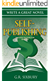 Self-Publishing: Writing Fiction for Readers (Write a Great Novel Book 4)
