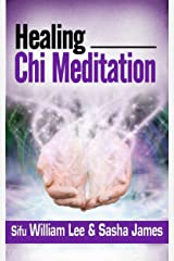 Healing Chi Meditation (Chi Powers for Modern Age Book 4) Kindle Edition
