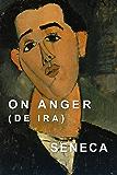On Anger: De Ira