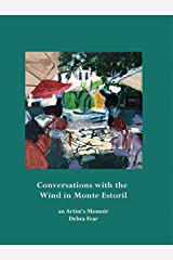 Conversations with the Wind in Monte Estoril (Memoir of an Artist) Kindle Edition
