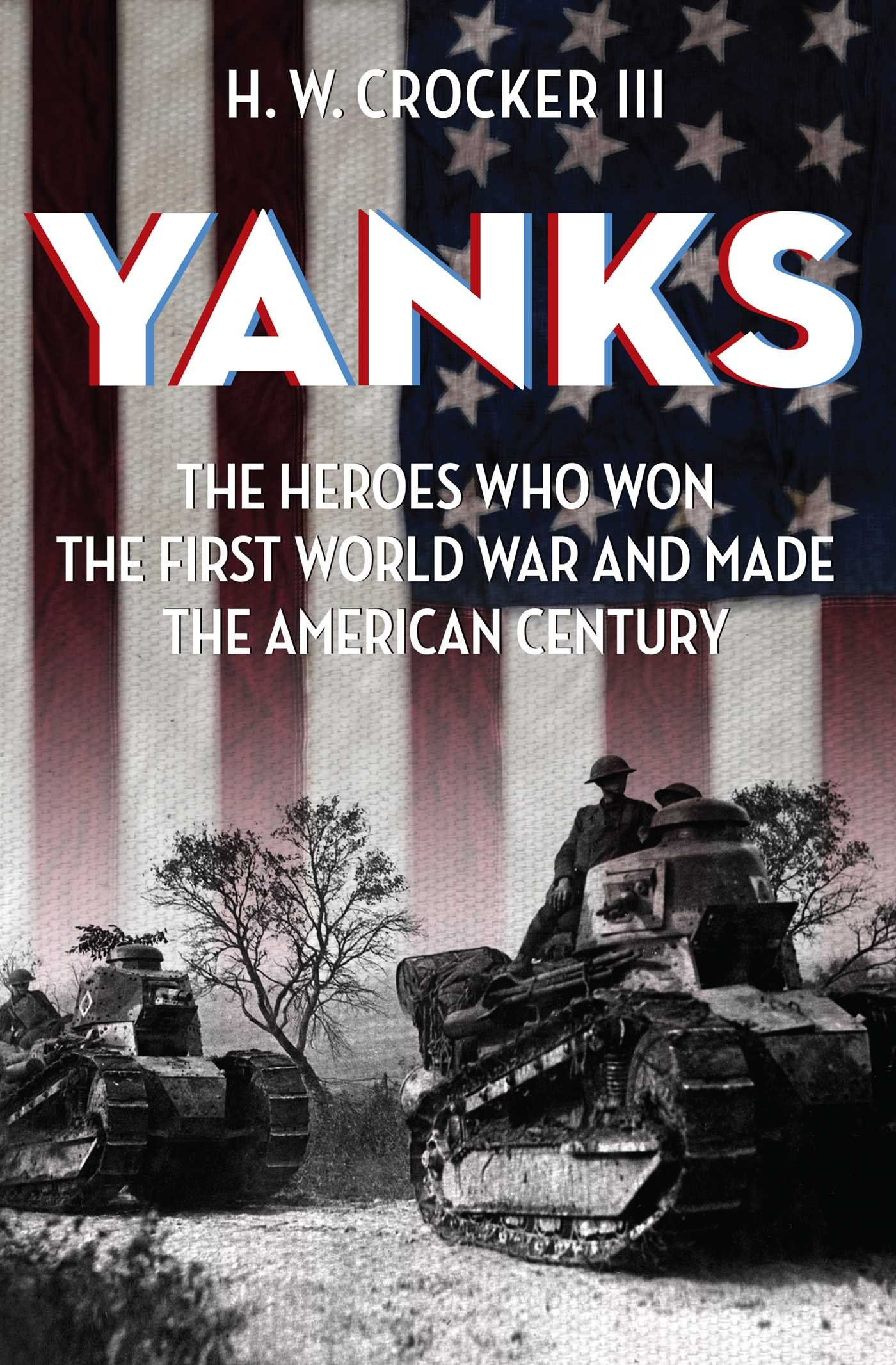 Download Yanks: The Heroes Who Won the First World War and Made the American Century PDF