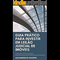 GUIA PRÁTICO PARA INVESTIR EM LEILÃO JUDICIAL DE IMÓVEIS