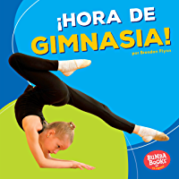 ¡Hora de gimnasia! (Gymnastics Time!) (Bumba Books ™ en español — ¡Hora de deportes! (Sports Time!)) (Spanish Edition)