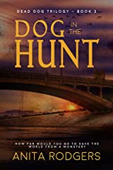 Dog in the Hunt: a gritty Psychological Thriller (The Dead Dog Trilogy Book 3) Kindle Edition