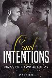 Cruel Intentions: A Dark High School Bully Romance (Kings of Hawk Academy Book 2)