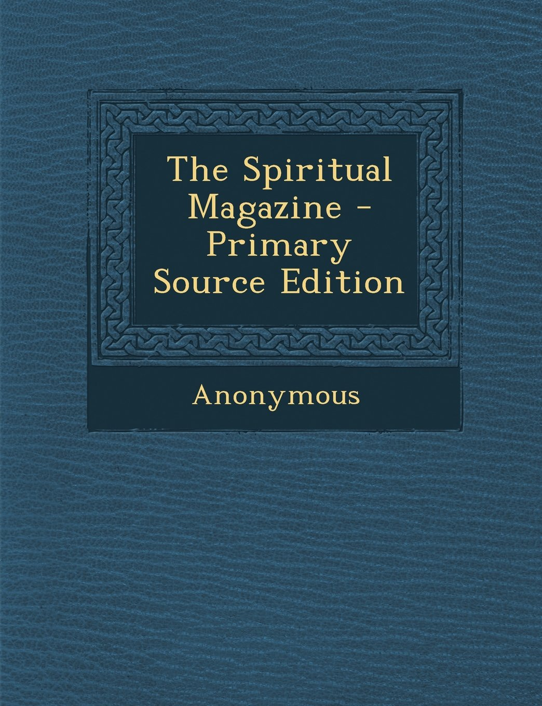 Read Online The Spiritual Magazine pdf epub