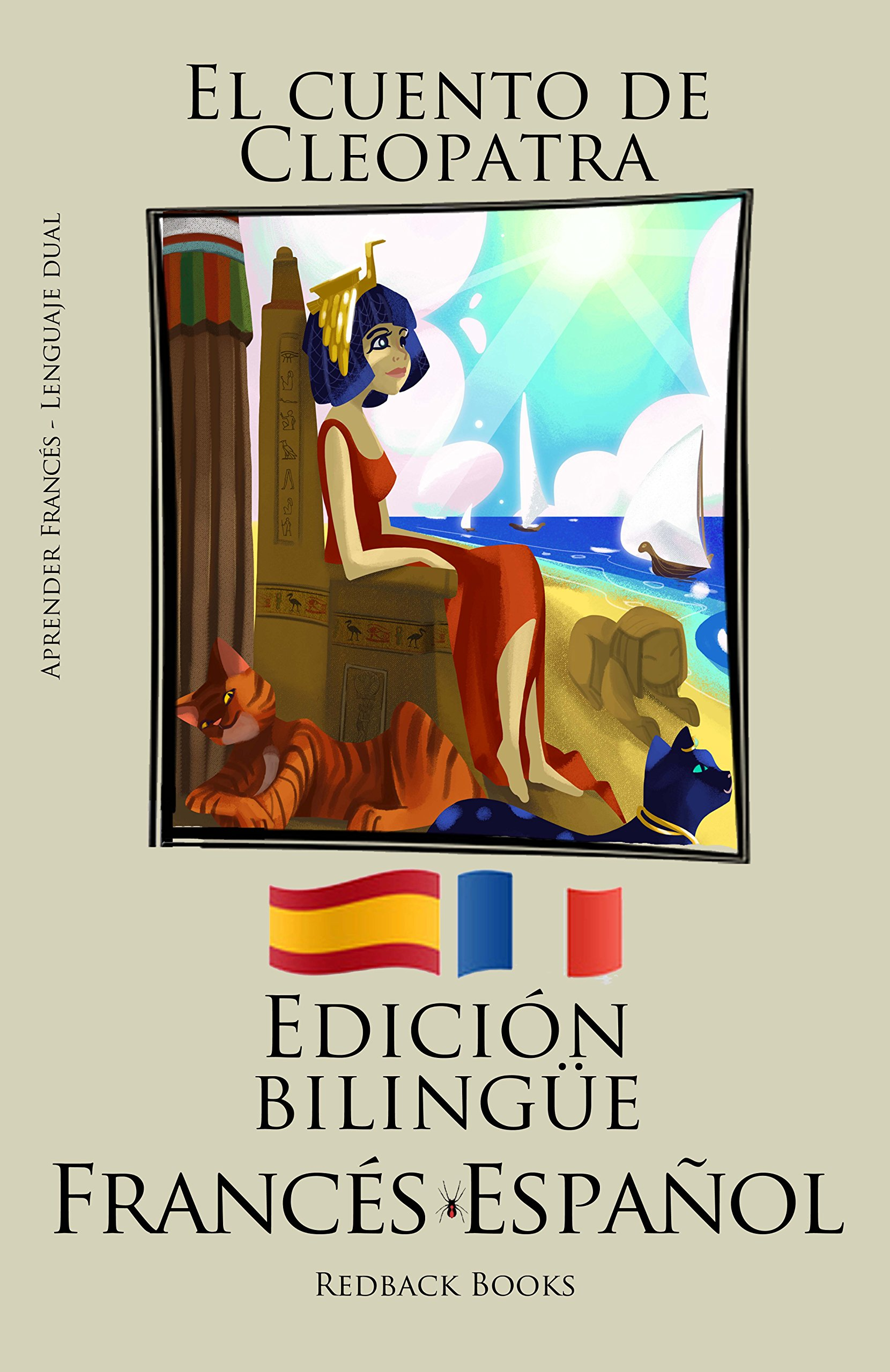 Aprender francés - Edición bilingüe (Francés - Español) El cuento de Cleopatra