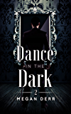 Dance in the Dark (Dance with the Devil Book 2)