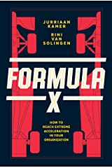 Formula X: How to Reach Extreme Acceleration in Your Organization Kindle Edition