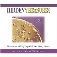Hidden Treasures: Heaven's Astonishing Help with Your Money Matters