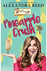 Pineapple Crush (The Ice Cream Shop Series Book 7) Kindle Edition