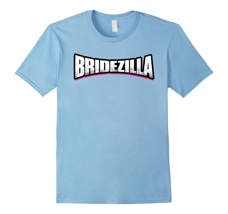 BRIDEZILLA T-SHIRT Funny Crazy Bride T-Shirt