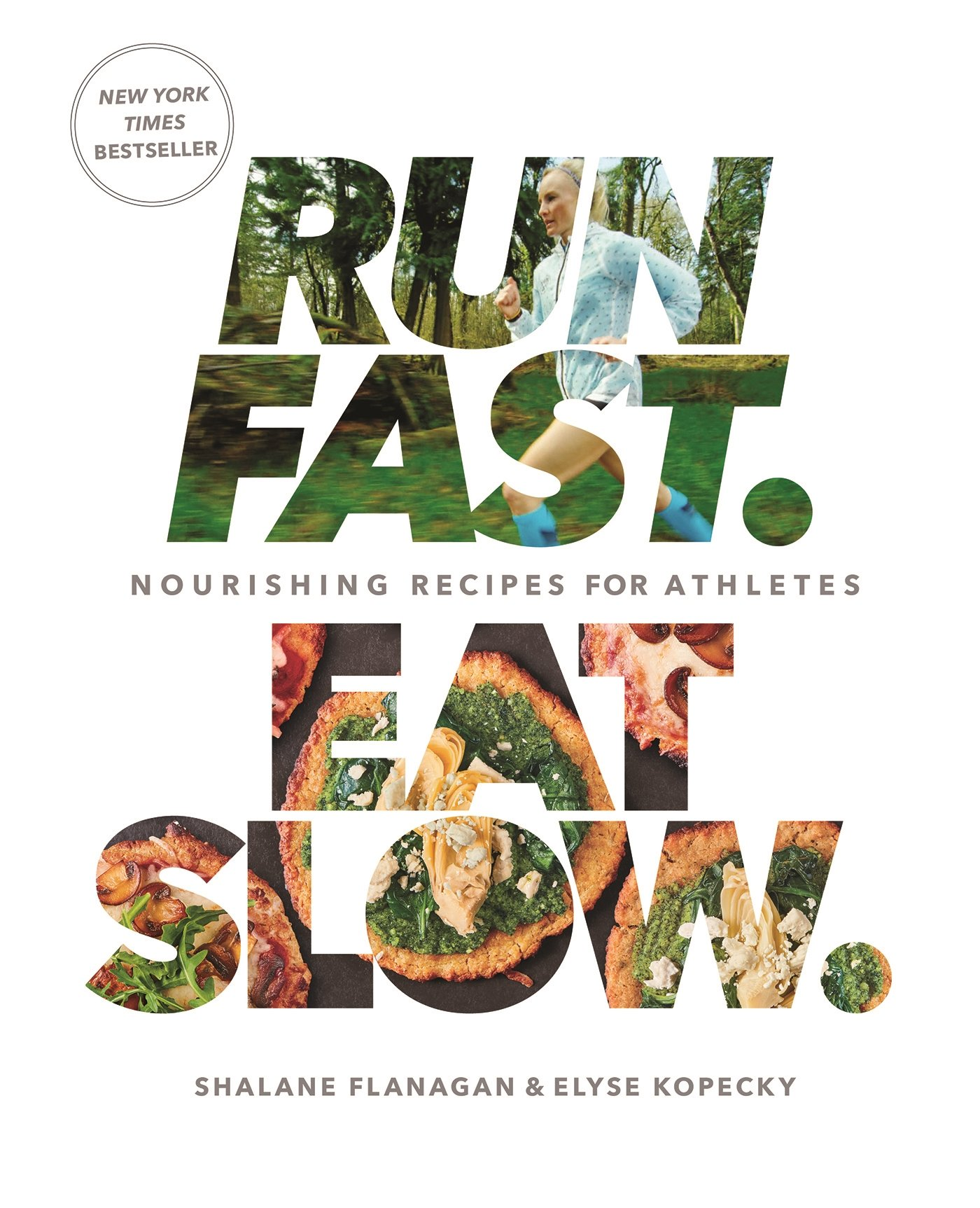 Run Fast. Eat Slow.: Nourishing Recipes for Athletes: A Cookbook by RODALE