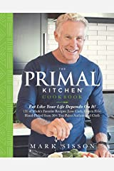 The Primal Kitchen Cookbook: Eat Like Your Life Depends On It! Kindle Edition