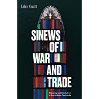 Sinews of War and Trade: Shipping and Capitalism in the Arabian Peninsula